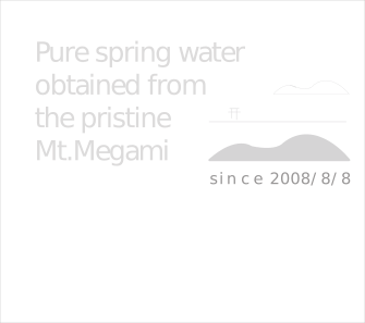 Pure Spring Water from Mt. Megami